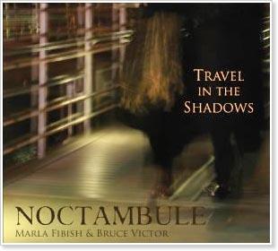 Marla Fibish and Bruce Victor - Noctambule