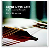 Matt Norman - Eight Days Late