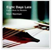 Matt Norman - Eight Days Late
