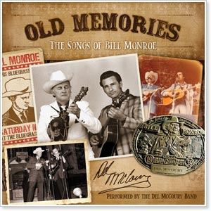 The Del McCoury Band - Old Memories: The Songs of Bill Monroe