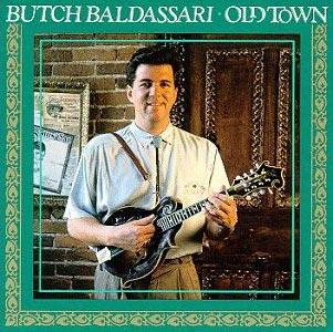 Butch Baldassari - Old Town