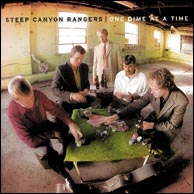 Steep Canyon Rangers - One Dime At A Time, from 2005. Click to purchase.