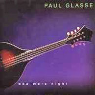 Paul Glasse compilation CD, One More Night. Includes 3 bonus tracks.