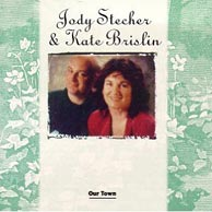 Our Town - Jody Stecher and Kate Brislin, from 1993. Click to purchase.