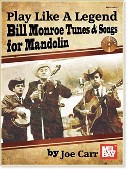 Play Like A Legend - Bill Monroe Tunes & Songs for Mandolin