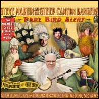 Steve Martin and the Steep Canyon Rangers, Rare Bird Alert, 2011. Click to purchase.