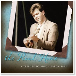 The Road Home - A Tribute to Butch Baldassari