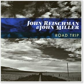 John Reischman and John Miller - Road Trip