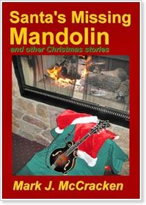Santa's Missing Mandolin, by Mark J. McCracken