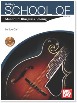 Joe Carr - School of Mandolin: Bluegrass Soloing