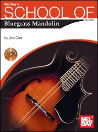 Joe Carr's best selling School of Mandolin series from Mel Bay. Click to purchase.