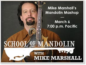 ArtistWorks and Mandolin Cafe Present Mike Marshall's Mandolin Mashup, a Live Online Workshop with Mike Marshall.