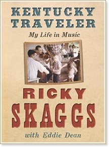 Ricky Skaggs - Kentucky Traveler: My Life in Music