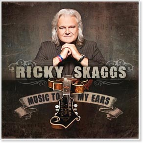 Ricky Skaggs - Music To My Ears
