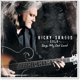 Ricky Skaggs - Songs My Dad Loved