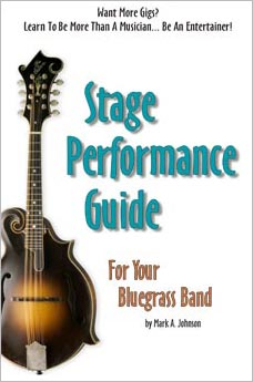 Stage Performance Guide For Your Bluegrass Band, by Mark Johnson