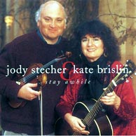 Stay Awhile - Jody Stecher and Kate Brislin, from 1995. Click to purchase.