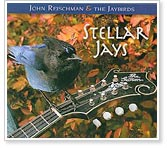 John Reischman & the Jaybirds - Stellar Jays