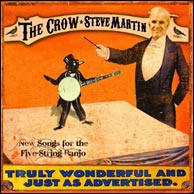 Steve Martin - The Crow: New Songs For the Five-String Banjo, from 2010. Click to purchase.