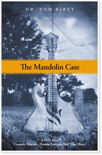 The Mandolin Case - a Novel by Dr. Tom Bibey