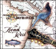 John Reischman and the Jaybirds, The Road West, 2005. Click image to enlarge.