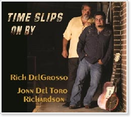Rich DelGrosso and John Del Toro Richardson - Time Slips On By