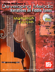 John McGann's Developing Melodic Variations on Fiddle Tunes, Mandolin Edition, from 2003. Click to purchase.