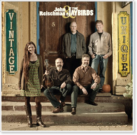 John Reischman and The Jaybirds - Vintage & Unique