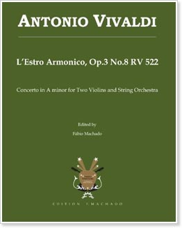 Antonio Vivaldi L'Estro Armonico Op.3 No.8 RV 522: Concerto in A minor transcribed for two mandolins and orchestra by Fabio Machado
