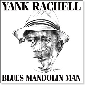 Yank Rachell - Blues Mandolin Man